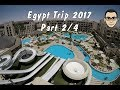 Egypt Trip 2017 - Part 2/4