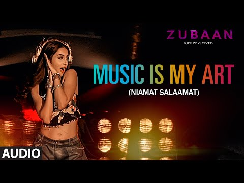 MUSIC IS MY ART (NIAMAT SALAAMAT) FULL AUDIO SONG | ZUBAAN | T-Series
