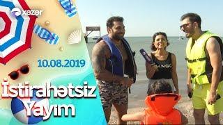 İstirahətsiz Yayım - Kamil Zeynallı, Yaşar Yusub 10.08.2019