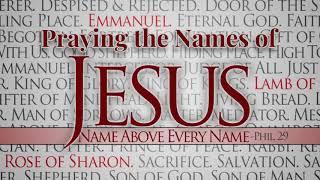 Praying the Names oḟ Jesus