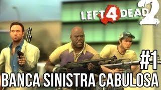 LEFT 4 DEAD 2 - BANCA SINISTRA CABULOSA #1