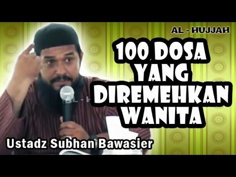 100 Dosa Yang Diremehkan Wanita | Ust. Subhan Bawazier