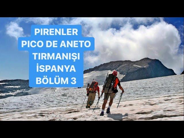 Pyrenees-Pico De Aneto Climbing Part 3 / Pireneler-Pico De Aneto Tırmanışı Bölüm 3