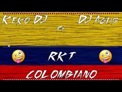 RKT Colombiano - Keko DJ Ft. DJ AGUS