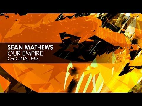 Sean Mathews - Our Empire (Original Mix)