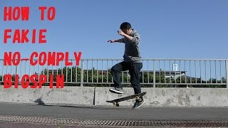 How to  fakie no comply bigspin (fakie no comply shove it M80)