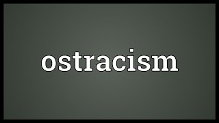 Ostracism Meaning