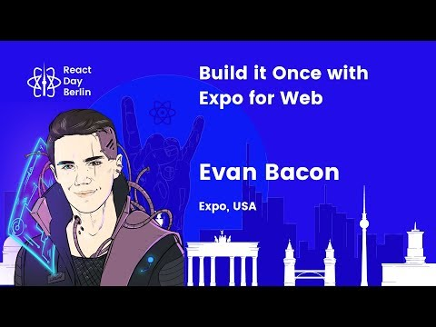 Build it Once with Expo for Web - Evan Bacon thumbnail