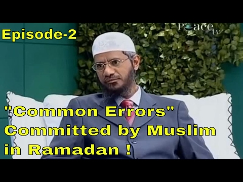 """Dr Zakir Naik   """" Common Errors """" Committed by Muslim in Ramadan ! With Q & A   Peace TV - Episode-2"""