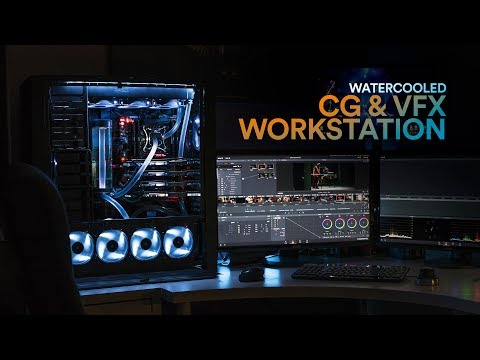 Watercooled CG & VFX WORKSTATION