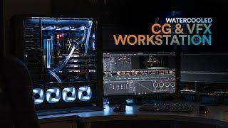 Watercooled CG & VFX WORKSTATION