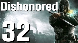 Dishonored Walkthrough Part 32 - Chapter 6