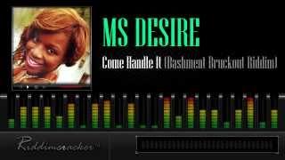Ms Desire - Come Handle It (Bashment Brukout Riddim) [Soca 2013]