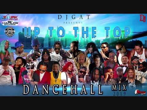 DANCEHALL MIX FEBURARY 2019  DJ GAT UP TO THE TOP  FT VYBZ KARTEL/MAVADO/TEEJAY/ALKALINE/MUNGA