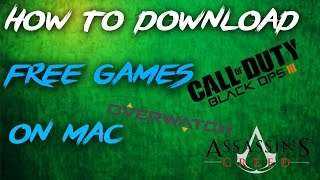 How To Download Free Games On Mac! (2019 Working)