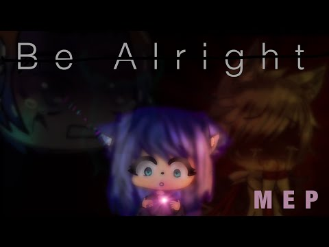 •Be Alright MEP• //Complete// 50k+