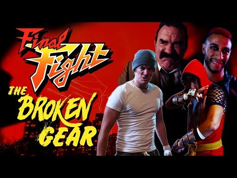 The Broken Gear: A Final Fight film