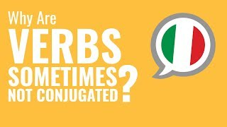 Ask an Italian Teacher - Why Are Verbs Sometimes Not Conjugated?
