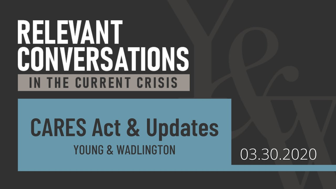 (WEBCAST): CARES Act & Updates