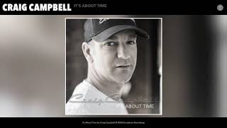Craig Campbell It's About Time