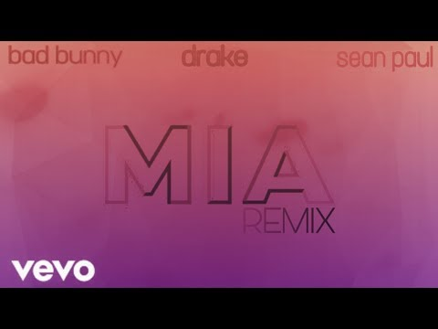 Mia (Remix) - Bad Bunny ft. Drake, Sean Paul