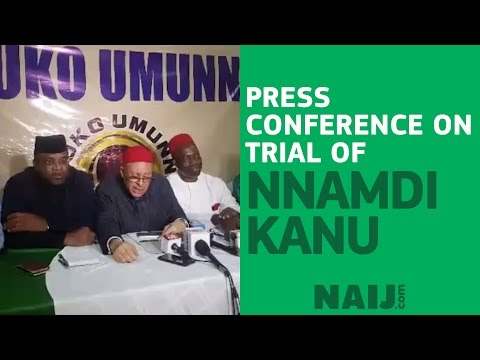 Press conference on Nnamdi Kanu's trial
