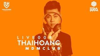 Vinahouse Community Live 008 - Thái Hoàng - MDM Club