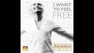 Francisco Toscano - I want to feel free (Soul Seekerz Radio Edit)