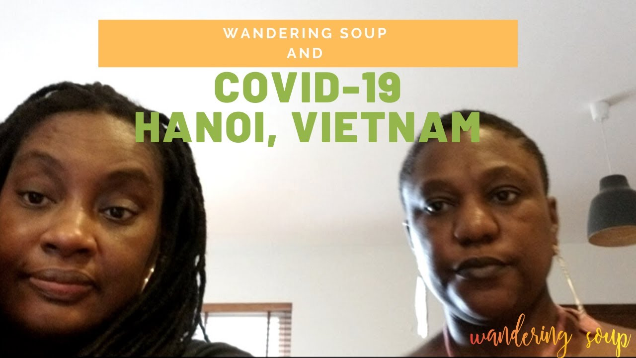 Wandering Soup and CoVid-19 in Hanoi, Vietnam