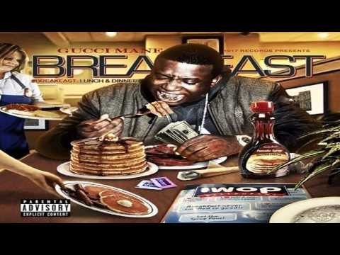 Gucci Mane - #BREAKFAST (Full Album)