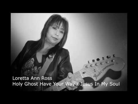 Loretta Ann Ross - Holy Ghost Have Your Way / Jesus In My Soul
