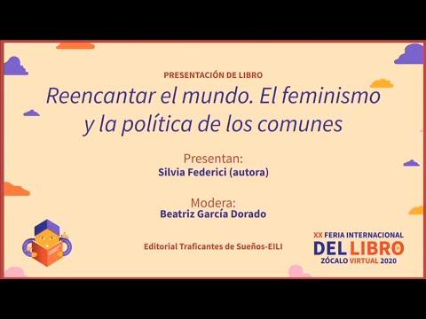 PRESENTACIÓN DE LIBRO Reencantar el mundo. El feminismo y la política de los comunes