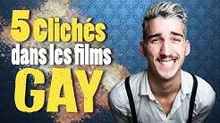 5 CLICHÉS DANS LES FILMS GAY !
