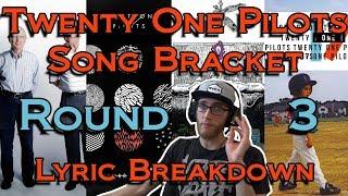 Twenty One Pilots Song Bracket (Round 3 + Lyric Breakdown)