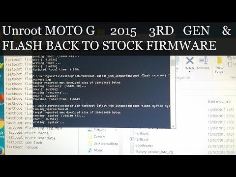 Moto G 3rd Gen /2015 UNROOT & INSTALL ORIGINAL STOCK FIRMWARE TUTORIAL