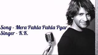 Mera Pahla Pahla Pyar   MP3   K.K.   Full Song 