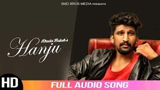 Hanju (Audio Song)  || Khuda Baksh || Ranjit || Mirzaa || Latest Punjabi Song || Smd Bros Media