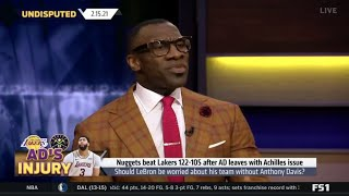 UNDISPUTED   Shannon reacts to Lakers lose Nuggets 122-105 after leaves AD with Achilles issue
