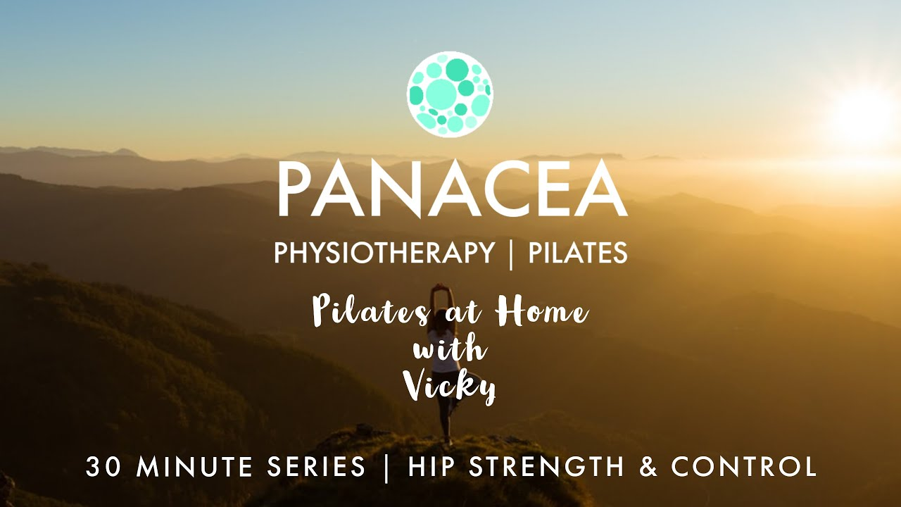 Panacea Pilates | 30 Minute Series | Hip Strength & Control