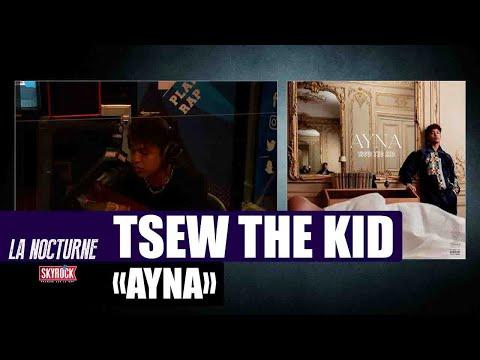 Youtube: La Nocturne – Tsew The Kid «Ayna» avec Georgio #Replay