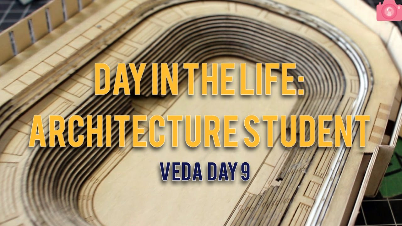Architecture Student day in the life of an architecture student | veda day 9 - youtube