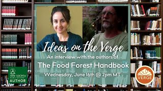 Food Foresting From Imagination to Implementation with Authors Darrell Frey & Michelle Czolba
