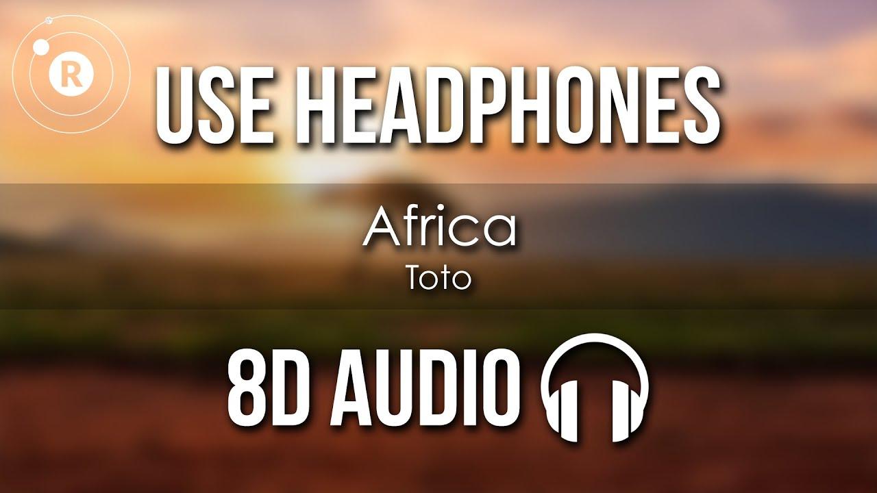 Toto - Africa (8D AUDIO)