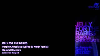 jelly for the babies purple chocolate mirko and meex remix