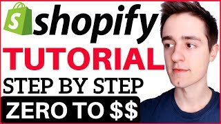 Shopify Tutorial For Beginners 2018 - How To Create A Profitable Shopify Store From Scratch