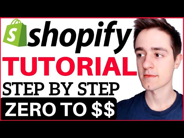 Shopify Tutorial For Beginners - How To Create A Shopify Store From Scratch