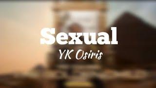 YK Osiris - Sexual [Lyrics ]