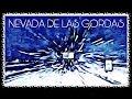 NEVADA DE LAS GORDAS