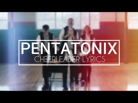 Cheerleader - Pentatonix Lyrics (Official Audio)
