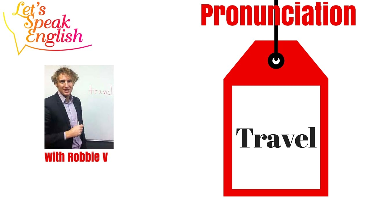 "The pronunciation of ""travel"" - YouTube"
